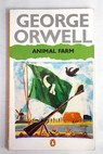 Animal farm a fairy story / George Orwell