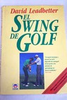 El swing de golf / David Leadbetter
