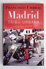 Madrid tribu urbana del socialismo a Don Froilán / Francisco Umbral