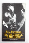 El Dr Jekyll y Mr Hyde / Robert Louis Stevenson