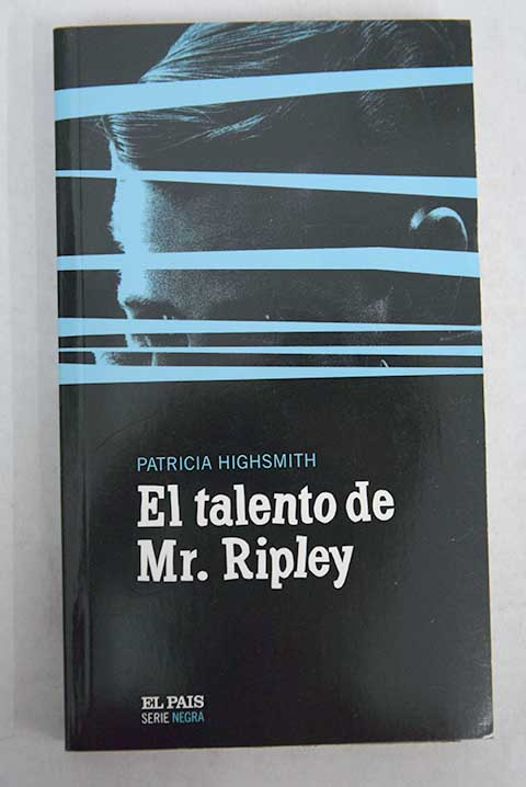 El talento de Mr Ripley / Patricia Highsmith