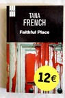 Faithful place / Tana French