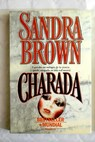 Charada / Sandra Brown