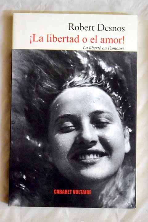 La Libertad O El Amor Robert Desnos