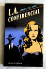 Los Ángeles confidencial / James Ellroy