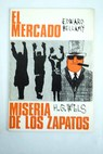 Miseria de los zapatos El mercado / Wells H G Bellamy Edward