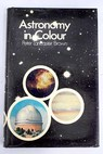 Astronomy in Colour / Peter Lancaster Brown
