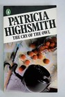 The cry of the owl / Patricia Highsmith