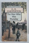 The man who was Thursday a nightmare / G K Chesterton