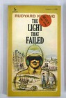 The light that failed / Rudyard Kipling