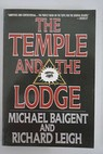 The temple and the lodge / Baigent Michael Leigh Richard