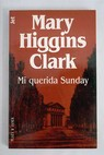 Mi querida Sunday / Mary Higgins Clark
