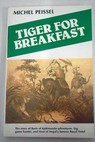 Tiger for breakfast / Michel Peissel