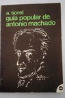 Guía popular de Antonio Machado / Andrés Sorel