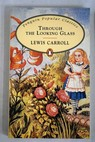 Through the looking glass / Lewis Carroll