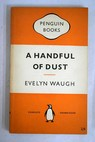 A handful of dust / Evelyn Waugh