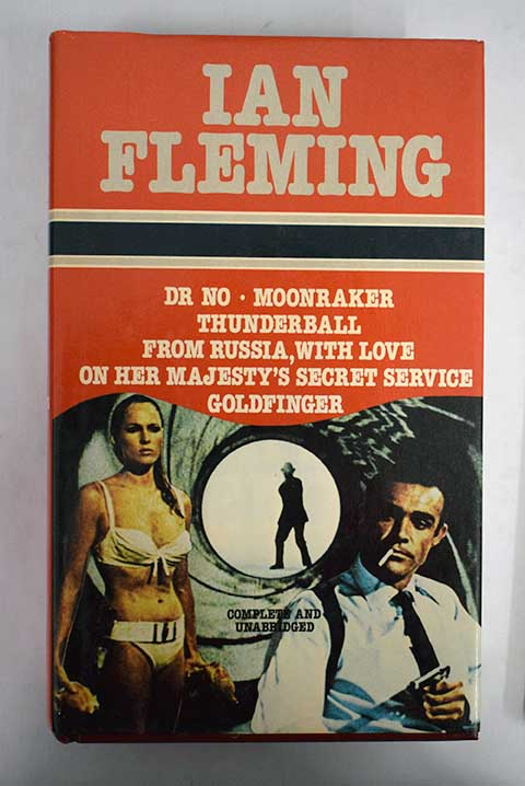 Dr No Moonraker Thunderball From Russia with love On Her Majesty s Secret Service Goldfinger / Ian Fleming