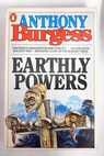 Earthly powers / Anthony Burgess