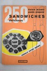 Usted mismo puede preparar 250 sandwiches deliciosos / Paul Coulbaux