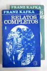 Relatos completos / Franz Kafka