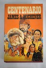 Centenario / James A Michener