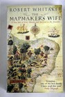 The mapmaker s wife a true tale of love murder and survival in the Amazon / Robert Whitaker