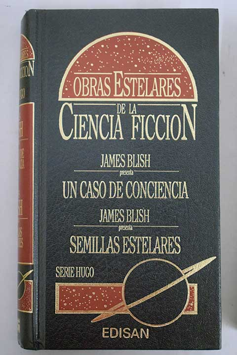 Un caso de conciencia Semillas estelares / James Blish
