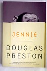Jennie / Douglas J Preston