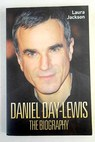 Daniel Day Lewis the biography / Laura 1957 November Jackson