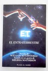 E T el extraterrestre / William Kotzwinkle