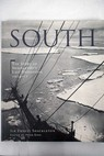 South The story of Shackleton s last expedition 1914 17 / Ernest Shacklton
