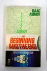 The beginning and the end / Isaac Asimov