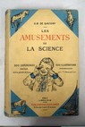 Les amusements de la science / G B De Savigny