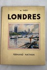 Londres Illustrations en couleurs de Delécluse / Maurice Thiéry