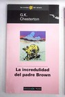 La incredulidad del padre Brown / G K Chesterton