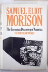 The European discovery of America the northern voyages A D 500 1600 / Samuel Eliot Morison