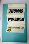 The crying of lot 49 / Thomas Pynchon