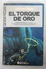 El torque de oro / Julian May