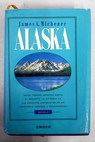 Alaska / James A Michener