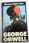 Nineteen eighty four a novel / George Orwell