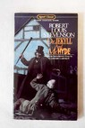 Dr Jekyll and Mr Hyde / Robert Louis Stevenson