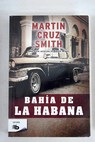 Bahía de La Habana / Martin Cruz Smith