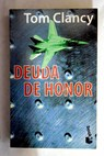 Deuda de honor / Tom Clancy
