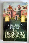 La herencia Landower / Victoria Holt
