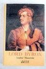 Lord Byron / André Maurois