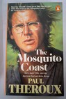 The mosquito coast / Paul Theroux