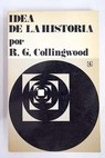 Idea de la historia / R G Collingwood