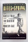 Rites of spring the Great War and the birth of the modern age / Modris Eksteins