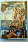 Amor y sexo en la Biblia / William Graham Cole