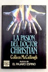 La Pasión del doctor Christian / Colleen McCullough